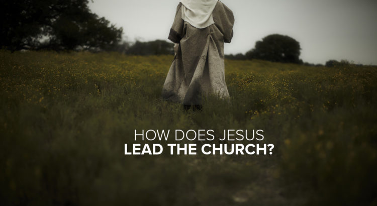 How does Jesus lead the church