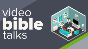 Video Bible talks